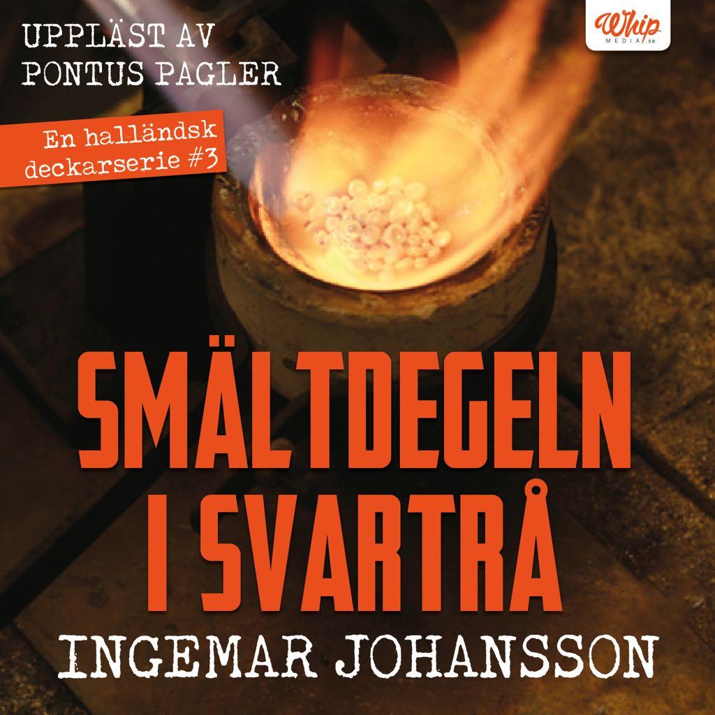 Ljudbok - Smältdegeln i Svartrå